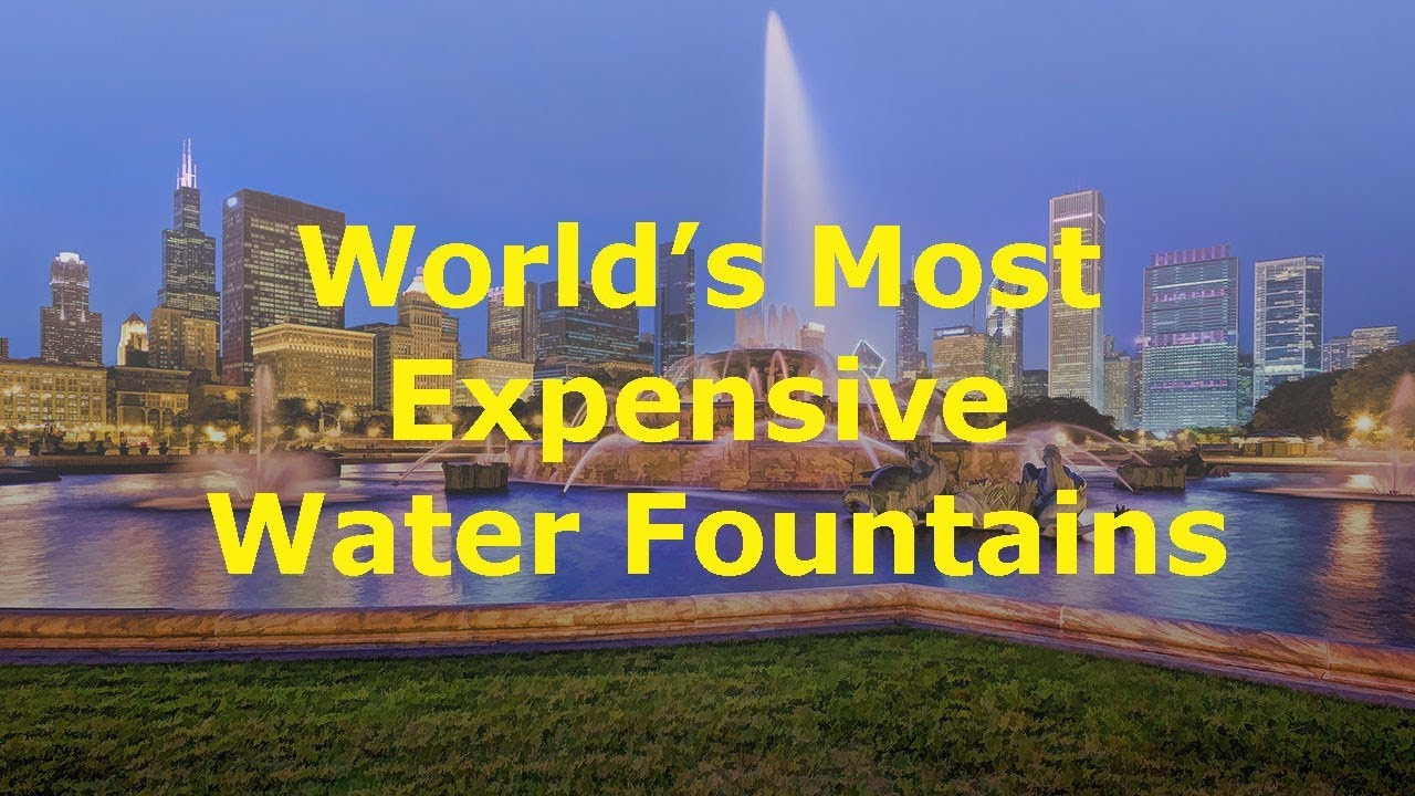 The 10 Most Expensive Fountains in the World