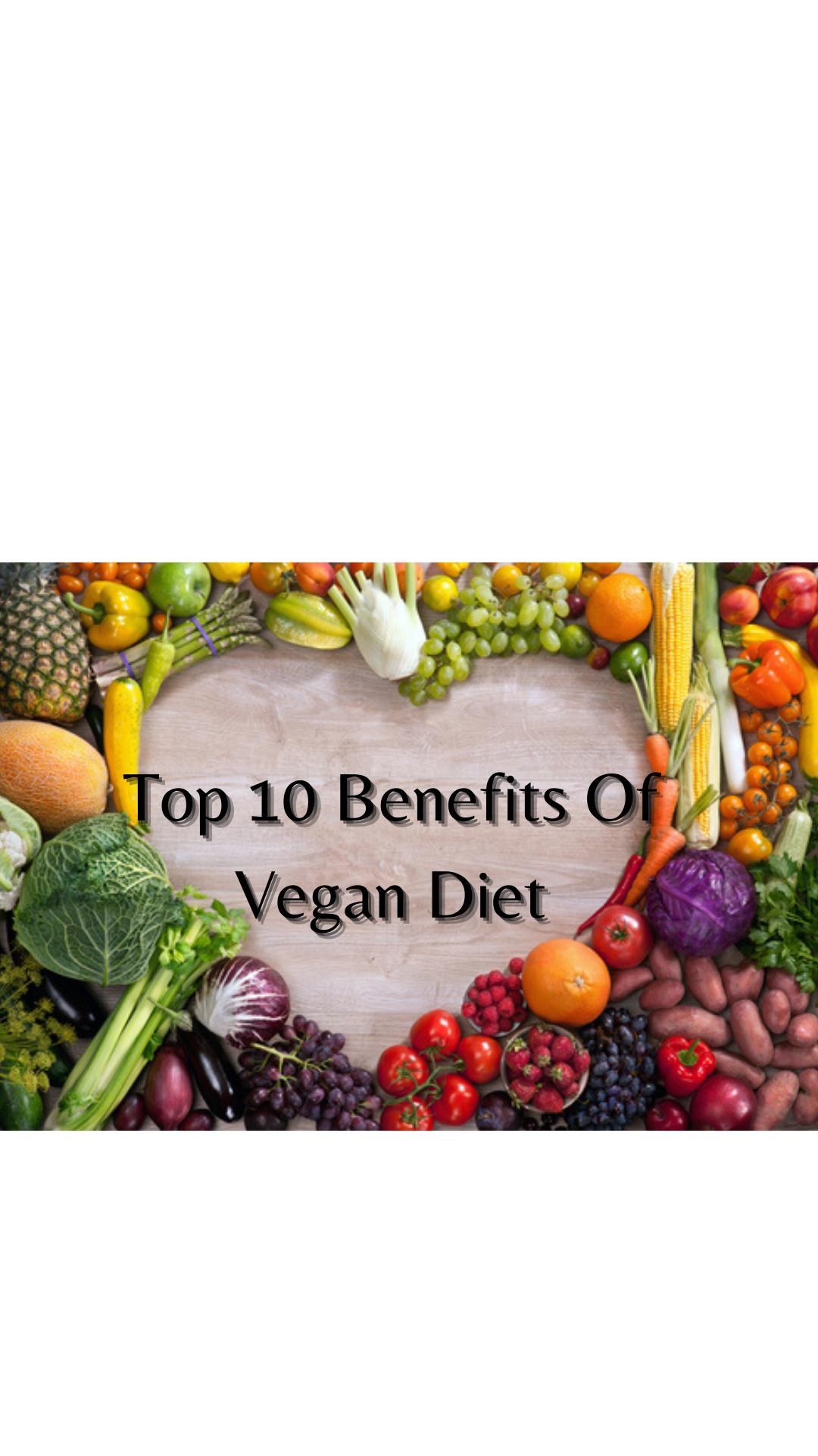 Top 10 benefits of vegan diet