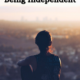 Top 10 Windfalls Of Being Independent