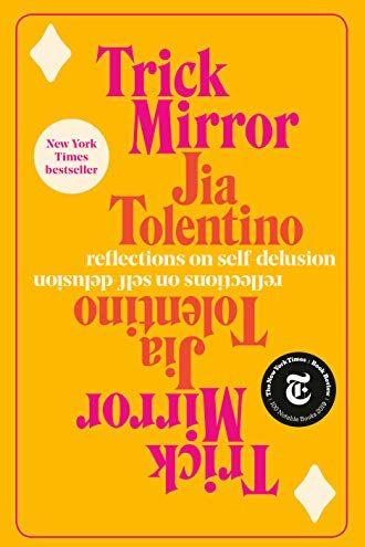 'Trick Mirror' by Jia Tolentino