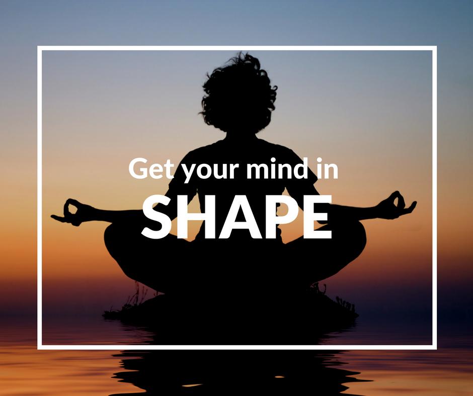 Shape your mind