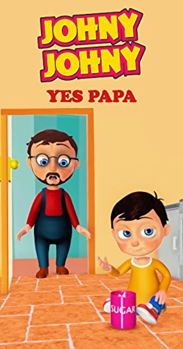 Johny Johny Yes Papa Nursery Rhymes Collection (2016) - IMDb