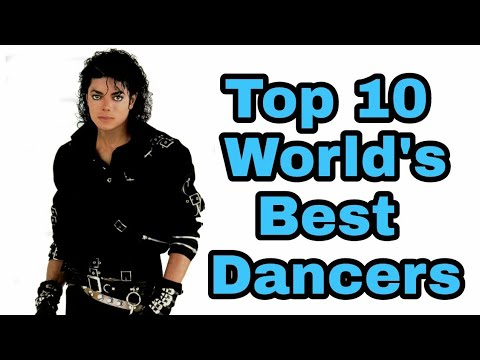 Top 10 Dancers In The World.