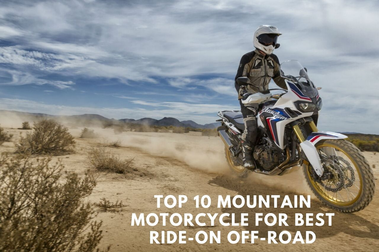 Top 10 Mountain Motorcycle For Best Ride to Off Road
