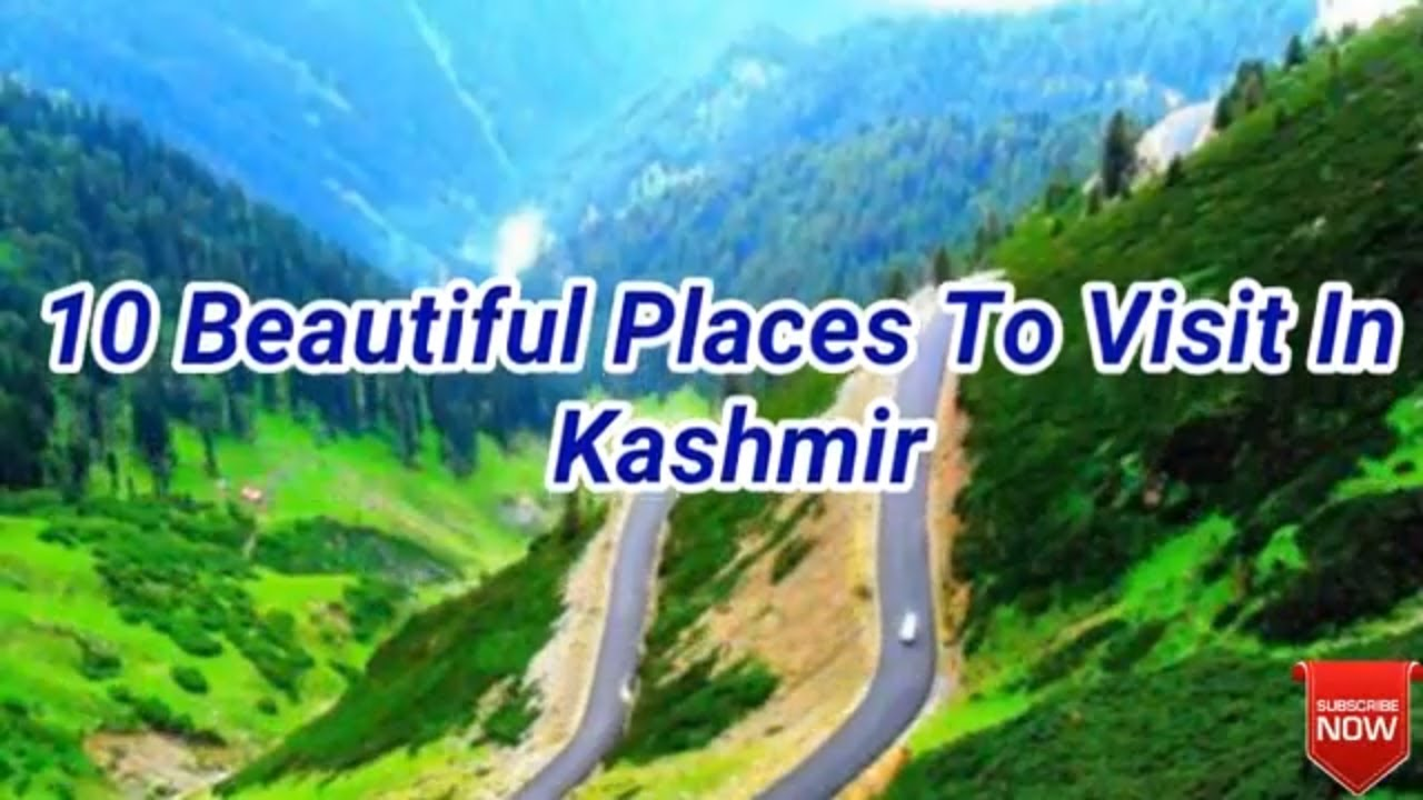 Top 10 place to visit in Kashmir