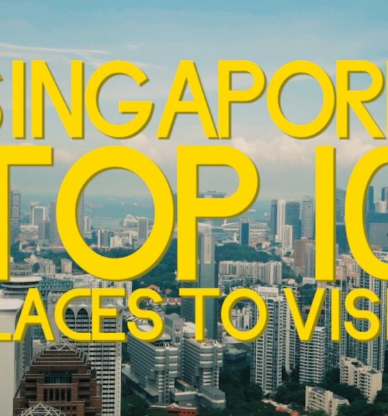 Top 10 place to visit in Singapore