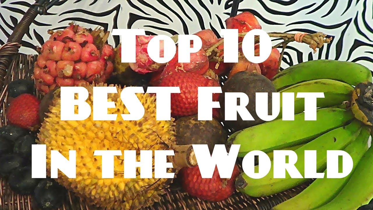 Top 10 Best Fruits